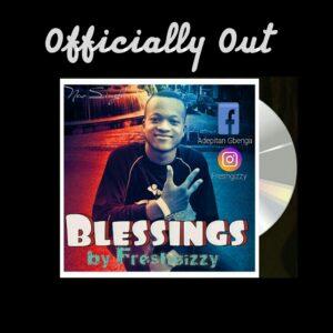 Freshgizzy – Blessings