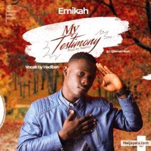 Emikah My Testimony