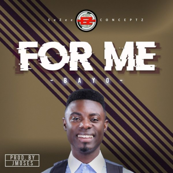 Photo of DOWNLOAD Music: Bayo – For Me