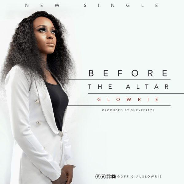 Photo of DOWNLOAD Music: Glowrie – Before The Altar