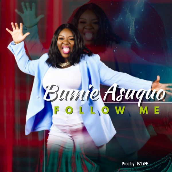 Photo of Download Music: Bumie Asuquo – Follow Me