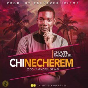 Chijioke Emmanuel – Chinecherem