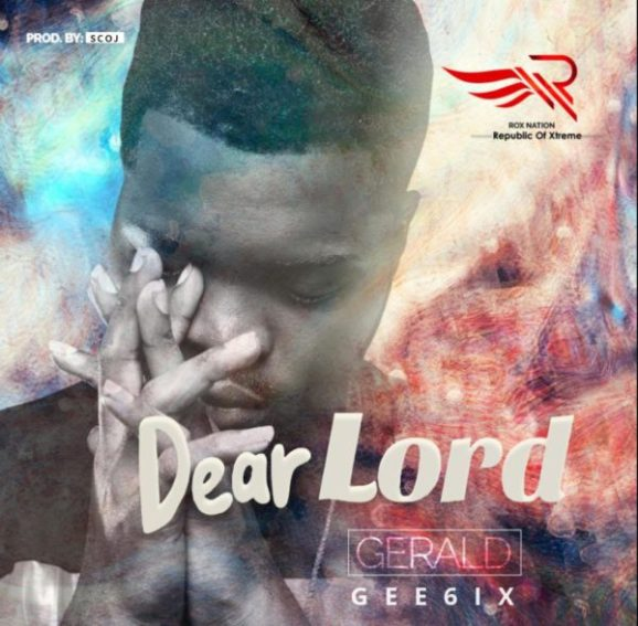 Photo of Download Music: Gee6ix – Dear Lord