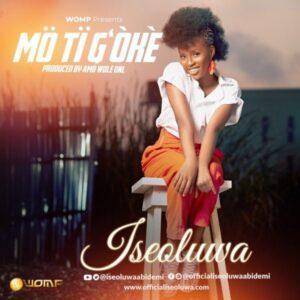 Iseoluwa – Mo Ti G'oke