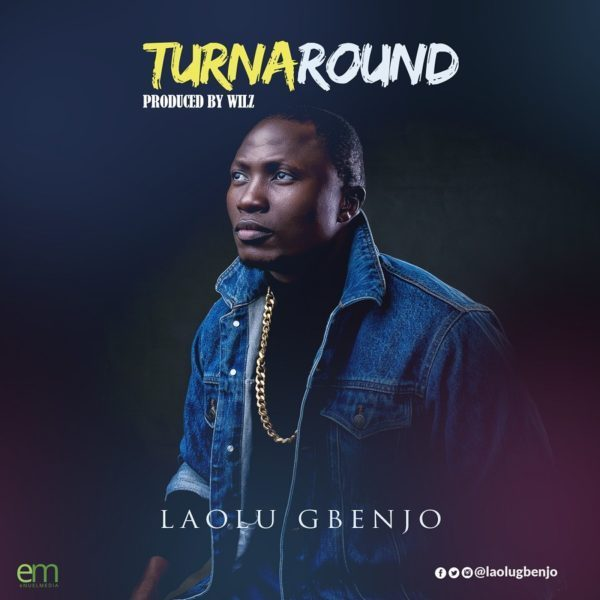 Photo of [Music] Laolu Gbenjo – TurnAround