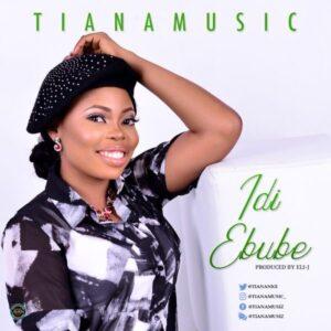 Minister Tiana – Idi Ebube