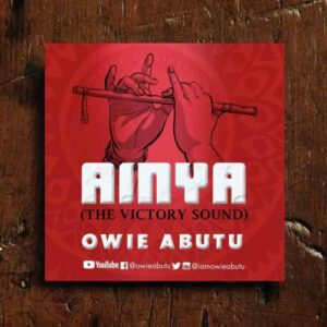 Owie Abutu – Ainya (The Victory Sound)