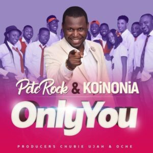 Peterock & Koinonia Only You Lyrics
