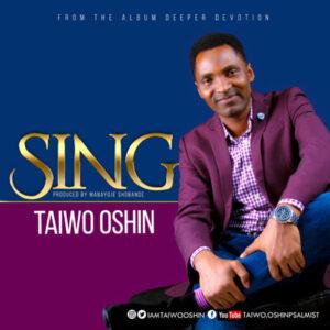 Taiwo Oshin – Sing