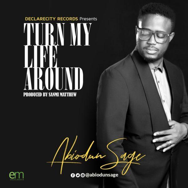 Photo of Abiodun Sage – Turn My Life Around