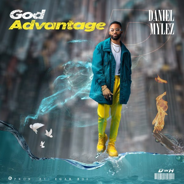 Photo of [Video] Daniel Mylez – God Advantage