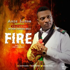 Ande Sambo ft AB Don – Fire