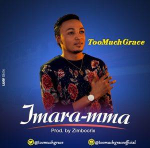 TooMuchGrace – Imara-Mma