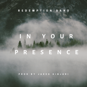 Redemption Band – In Your Presence