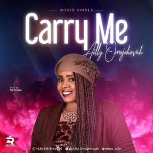 Ailly Omojehovah – Carry Me
