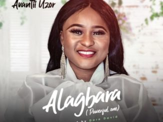 Avantii Uzor – Alagbara (Powerful One)
