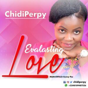 ChidiPerpy – Evalasting Love