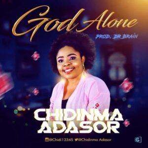 Chidinma Adasor – God Alone