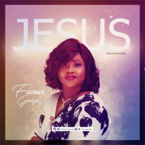 Favour George – Jesus