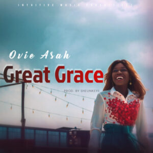 Ovie Asah – Great Grace