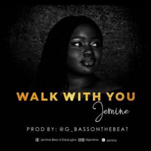 Jemine – Walk With You