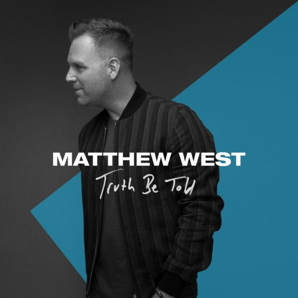 Photo of [VIDEO] Matthew West – Truth Be Told