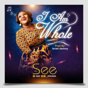 Minister See – I Am Whole