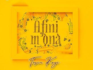 Tosin Koyi – Afini Mona