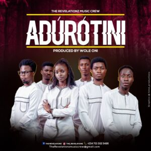 The Revelationz Music Crew – Adurotini