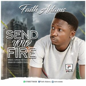 Faith Adamu – Send Your Fire