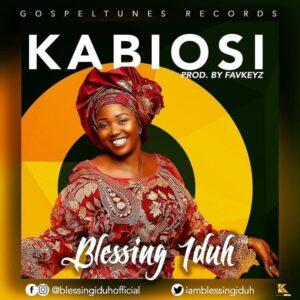 Blessing Iduh – Kabiosi
