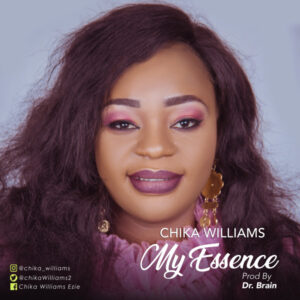 Chika Williams – My Essence