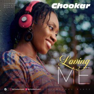 Chookar – Loving Me