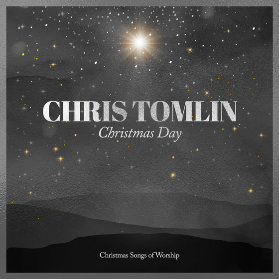 Chris Tomlin's 'Christmas Day' EP Out Now