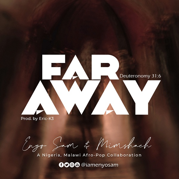 Enyo Sam ft Mimshach – Far Away