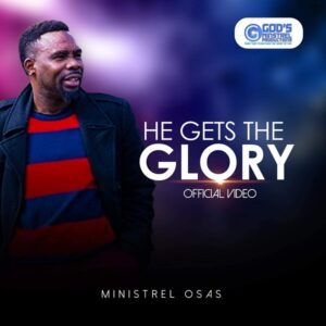 Minstrel Osas He Gets The Glory