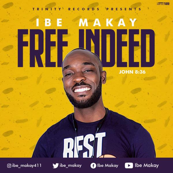 Photo of Ibe Makay – Free Indeed