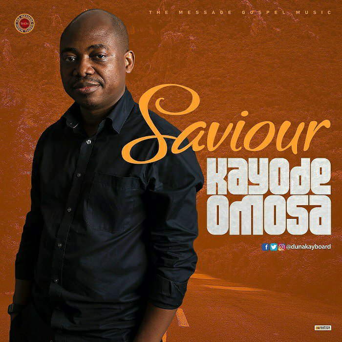 Photo of Kayode Omosa – Saviour (In Every Situation)