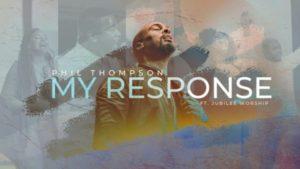 Phil Thompson Ft Jubilee Worship – My Response
