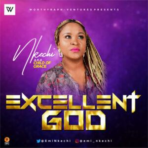 Nkechi – Excellent God