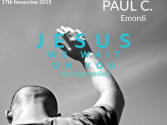 Paul C – Jesus We Wait On You