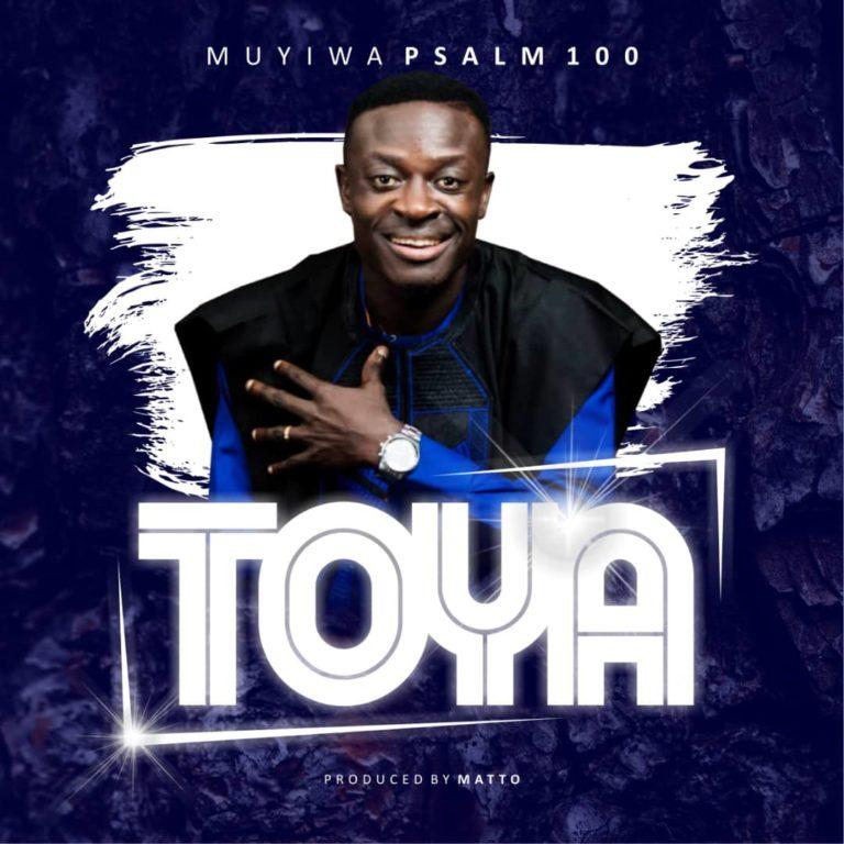Muyiwa Psalm100 Toya