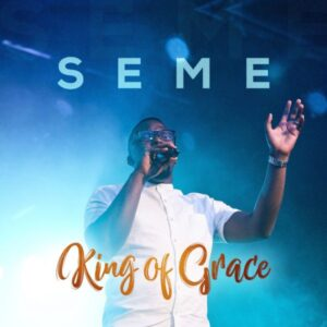 Seme King Of Grace video
