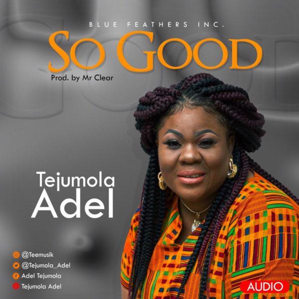 Photo of Tejumola Adel – So Good