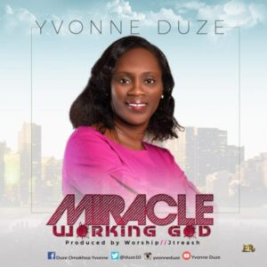 Yvonne Duze – Miracle Working God