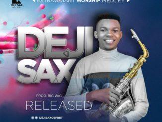 Deji SaxoSpirit – Extravagant Worship Medley