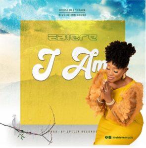 Ebiere – I Am