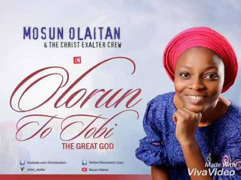 Photo of Mosun Olaitan – Olorun To Tobi