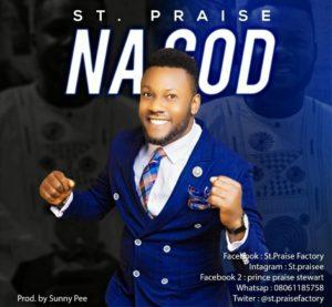 St. Praise Na God