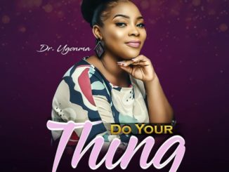 Dr Ugonma – Do Your Thing